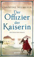 Christine Neumeyer: Der Offizier der Kaiserin ★★★★