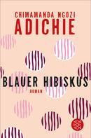 Chimamanda Ngozi Adichie: Blauer Hibiskus ★★★★★