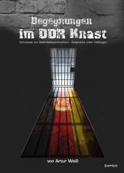 Begegnungen im DDR-Knast - Sittlichkeitsdelikte im DDR-Strafvollzug und -Strafrecht