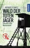 Werner Schmitz: Wald der toten Jäger ★★★★★