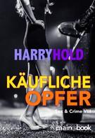 Harry Hold: Käufliche Opfer ★★★★