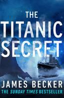 James Becker: The Titanic Secret