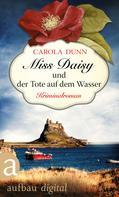 Carola Dunn: Miss Daisy und der Tote auf dem Wasser ★★★★
