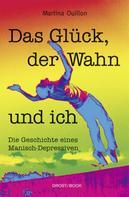 Martina Ouillon: Das Glück, der Wahn und ich ★★★★★
