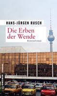 Hans-Jürgen Rusch: Die Erben der Wende ★★★