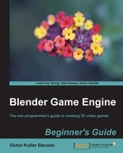 Victor Kuller Bacone: Blender Game Engine Beginner's Guide ★★★★★