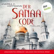 Der Sanaa-Code - Thriller - Ungekürztes Hörbuch