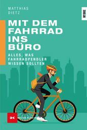 Mit dem Fahrrad ins Büro - Alles, was Fahrradpendler wissen sollten