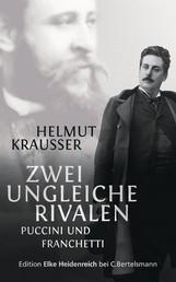 Zwei ungleiche Rivalen - Puccini und Franchetti