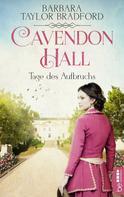Barbara Taylor Bradford: Cavendon Hall - Tage des Aufbruchs ★★★★