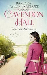 Cavendon Hall - Tage des Aufbruchs