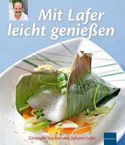 Mit Lafer leicht genießen - Gesünder kochen mit Johann Lafer