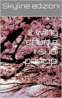 Skyline Edizioni: Il wing chun e i suoi principi