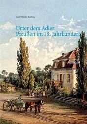 Unter dem Adler - Das Leben einer Gutsbesitzerfamilie in Preußen des 18. Jahrhunderts