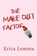 Erica Lemma: The Make Out Factor ★★★★
