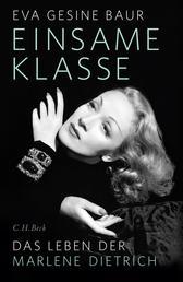 Einsame Klasse - Das Leben der Marlene Dietrich