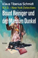 Klaus Tiberius Schmidt: Bount Reiniger und der Mann im Dunkel