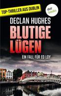 Declan Hughes: Blutige Lügen - Der erste Fall für Privatdetektiv Ed Loy ★★★★