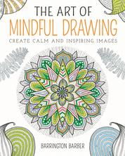 The Art of Mindful Drawing - Create calm and inspiring images