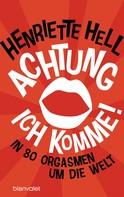 Henriette Hell: Achtung, ich komme! ★★★★