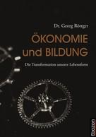 Georg Dr. Röttger: Ökonomie und Bildung