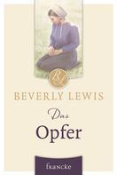 Beverly Lewis: Das Opfer