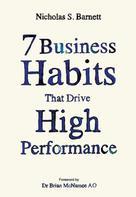 Nicholas S. Barnett: 7 Business Habits That Drive High Performance