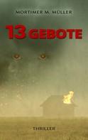 Mortimer M. Müller: 13 Gebote ★★★★