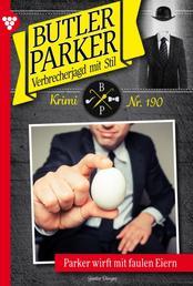 Butler Parker 190 – Kriminalroman - Butler Parker wirft mit faulen Eiern
