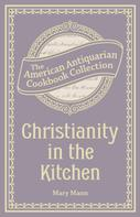 Mary Mann: Christianity in the Kitchen