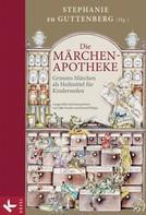 Stephanie zu Guttenberg: Die Märchen-Apotheke ★★★★