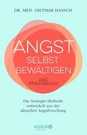 Dr. med. Dietmar Hansch: Angst selbst bewältigen ★★★★