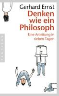 Gerhard Ernst: Denken wie ein Philosoph ★★★★