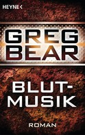 Greg Bear: Blutmusik ★★★★