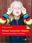 Gerlinde Unverzagt: Kinder brauchen Regeln ★★★★