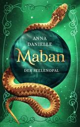 Maban - Der Seelenopal