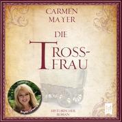 Die Trossfrau - Historischer Roman