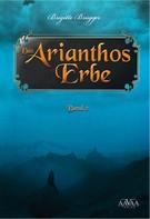 Brigitte Brügger: Das Arianthos-Erbe II