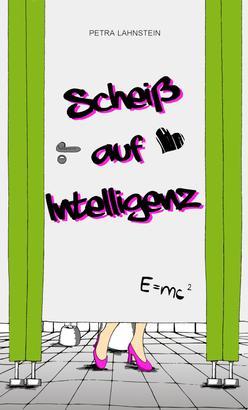 Scheiß auf Intelligenz