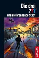 Christoph Dittert: Die drei ??? und die brennende Stadt (drei Fragezeichen)