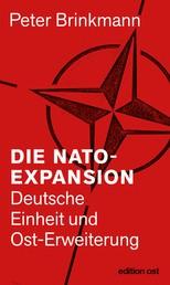 Die NATO-Expansion - Deutsche Einheit und Ost-Erweiterung