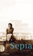 Helga Schütz: Sepia ★★★★★