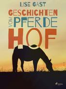 Lise Gast: Geschichten vom Pferdehof ★
