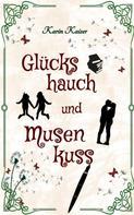 Karin Kaiser: Glückshauch und Musenkuss ★★★★