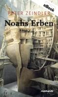 Peter Zeindler: Noahs Erben
