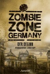 Zombie Zone Germany: Der Beginn - Anthologie 2