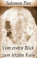 Salomon Pan: Vom ersten Blick zum letzten Kuss