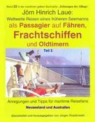 Jörn Hinrich Laue: Als Passagier auf Frachtschiffen, Fähren und Oldtimern – Teil 3 ★★★★