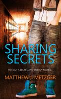 Matthew J. Metzger: Sharing Secrets