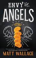 Matt Wallace: Envy of Angels ★★★★★